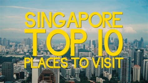 singapore top  places  visit youtube