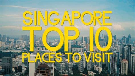 singapore top  places  visit youtube