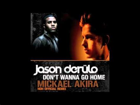 jason derulo dont wanna go home remix
