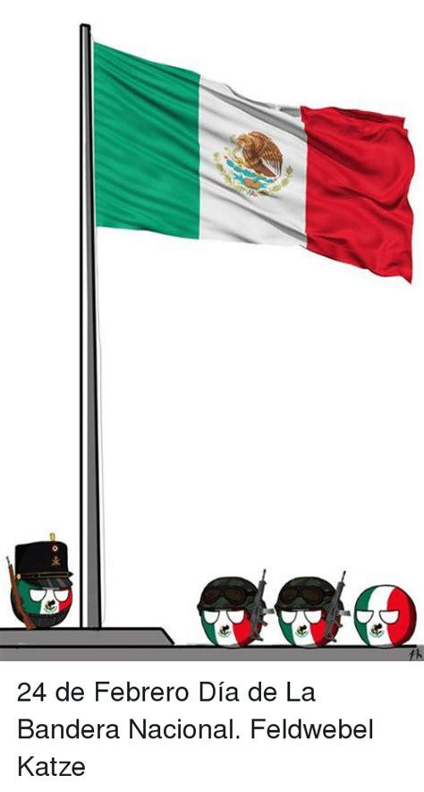 24 de febrero da de la bandera mexicana kinder pinterest 25 best memes about banderas banderas memes