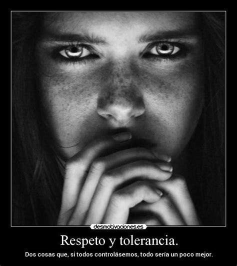 la tolerancia y la complicidad desmotivaciones respeto y tolerancia desmotivaciones