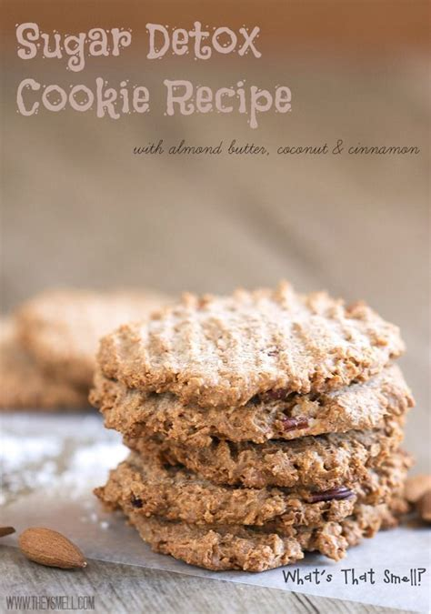 Sugar Detox Recipes Buzzfeed by Sugar Detox Cookie Recipe Cookie Recipes 21 Day Sugar