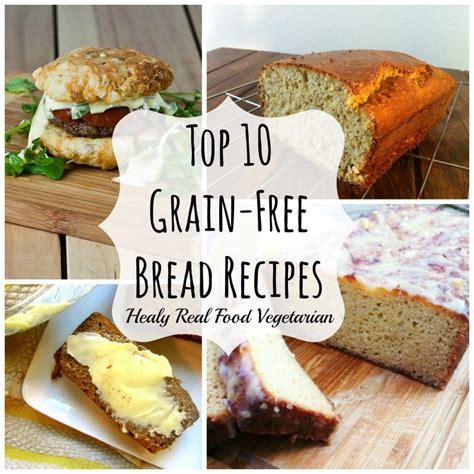 grain free foods top 10 grain free bread recipes healy eats real