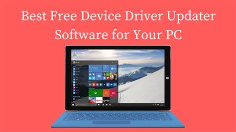 best driver update best free driver updater software for windows 10