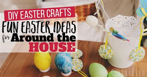 diy decorations with things around the house diy easter crafts easter ideas for around the house