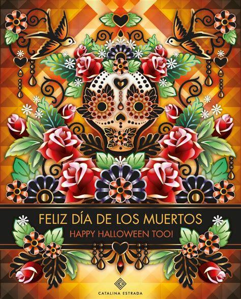 Feliz Dia De Los Muertos by Feliz D 237 A De Los Muertos Happy Special
