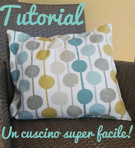 come realizzare un cuscino come realizzare un cuscino tutorial emotions magazine