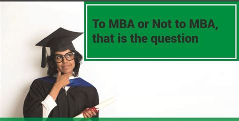 Get Mba Or Not by Getting Your Idea The Ground Engineering To