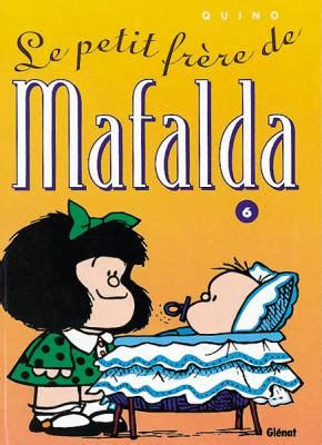 mafalda tome 11 2723482189 mafalda tome 06 le petit fr 232 re de mafalda livraddict