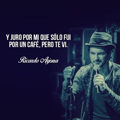 imagenes con frases de amor de ricardo arjona 1000 images about spanish english quotes on pinterest