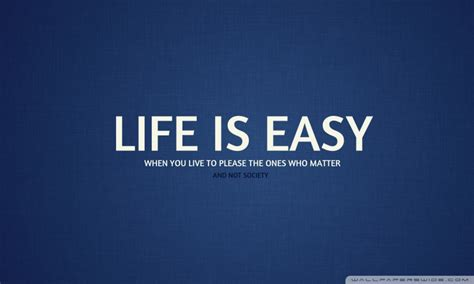 wallpaper easy life is easy 4k hd desktop wallpaper for 4k ultra hd tv