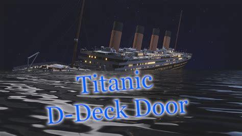 Titanic Sinking Theory by Titanic Sinking Theory The D Deck Door
