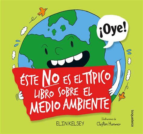 libro medio mundo 2 201 ste no es el t 237 pico libro sobre el medio ambiente