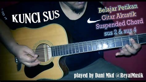 tutorial kunci gitar akustik 3 petikan gitar akustik kunci sus suspended chord