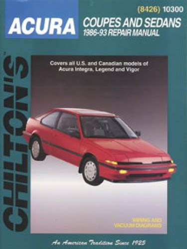 find chilton 10300 repair manual acura coupes sedans 1986 1993 integra legend vigor motorcycle chilton acura coupes and sedans 1986 1993 repair manual