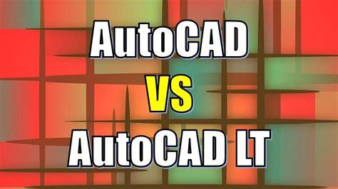 autocad full version vs autocad lt autocad lt vs autocad difference between autocad lt and