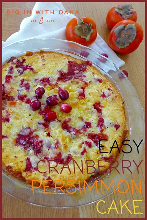 easy new year cake recipe easy cranberry persimmon cake dig in with