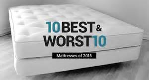Best Mattress Brands 10 Best Mattresses Of 2015 And 10 Worst Beds To Avoid