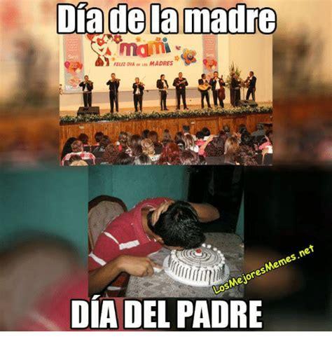 feliz dia del padre para mama dia de la madre feliz dia or as madres losmejoresmemesnet