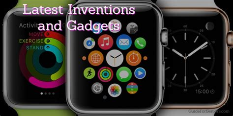 gadgets for easy life latest inventions gadgets for seniors guide for