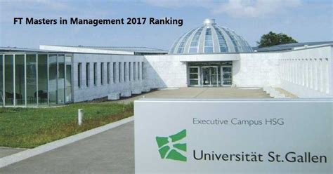St Gallen Mba Average Gmat by Ft Masters In Management 2017 Ranking Iima Got To 21