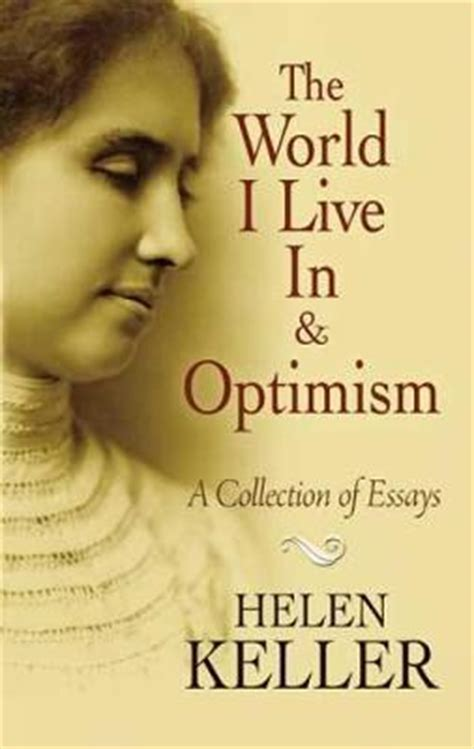 helen keller biography bahasa indonesia the world i live in and optimism helen keller
