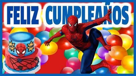 imagenes happy birthday para hombre cumplea 209 os feliz hombre ara 209 a spiderman los juguetes