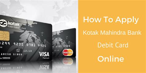 kotak mahindra bank debit card how to apply kotak mahindra bank debit card