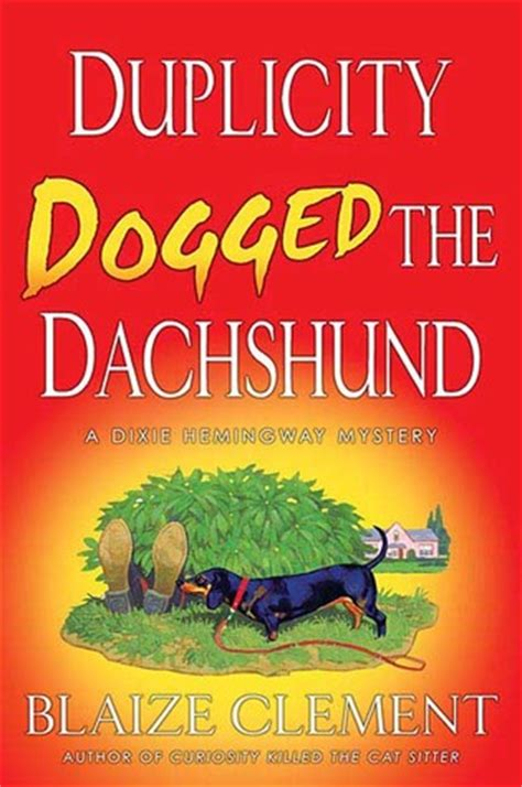 duplicity a gooden mystery books duplicity dogged the dachshund a dixie hemingway mystery