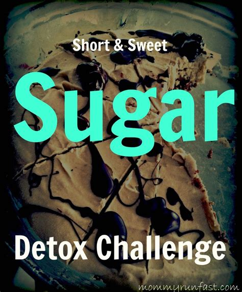 Sugar Detox While by Need A Sugar Detox Challenge Working It Out