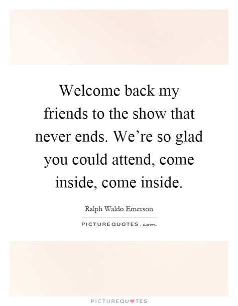 Come With Me Welcome Back by Welcome Back Quotes Sayings Welcome Back Picture Quotes