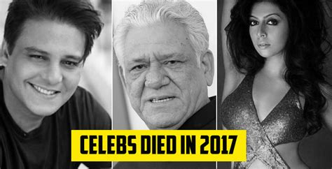 stars that passed in 2017 9 famous indian celebrities who died in 2017 boom indya