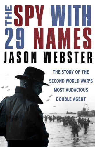 libro the spy libro the spy with 29 names the story of the second world war s most audacious double agent di