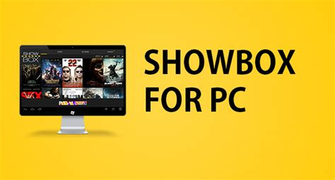 showbox apk for pc showbox apk 4 93 version free for android windows