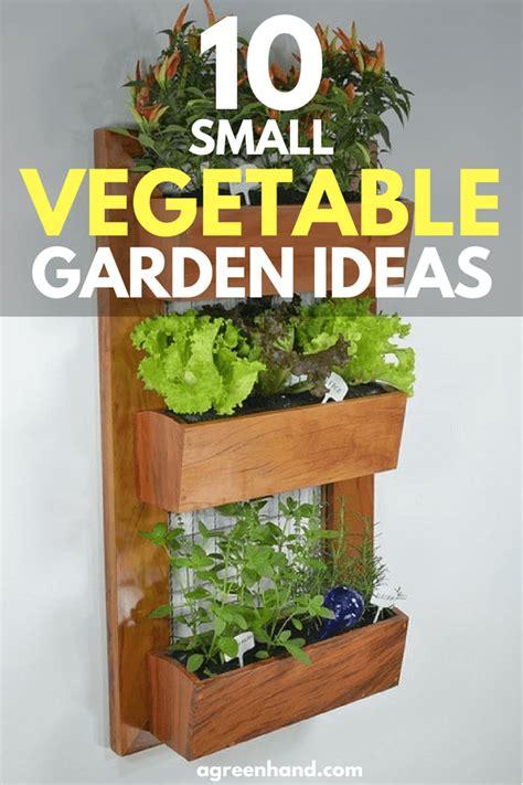 10 small vegetable garden ideas a green