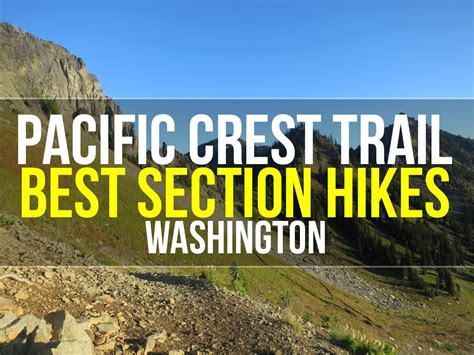Best Section Hikes Of The Pct Washington Halfway Anywhere