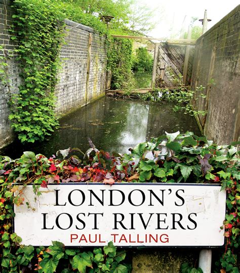 londons hidden rivers a 0711235546 london s lost rivers london s lost rivers homepage