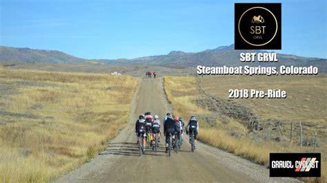 steamboat gravel video sbt grvl steamboat gravel 2018 course pre ride