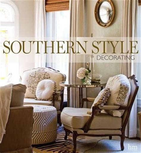 decorating southern style 102 best southern lady magazine images on pinterest