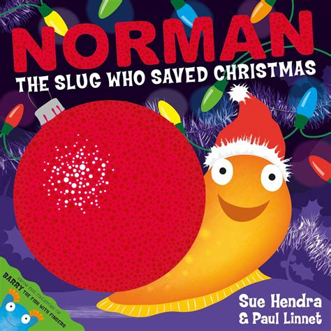 norman the slug with norman the slug who saved christmas ebook by sue hendra official publisher page simon schuster