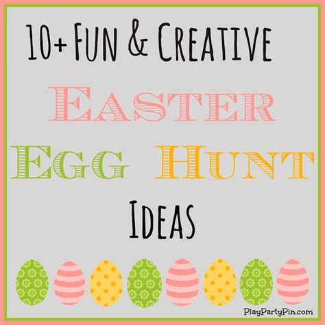 easter hunt ideas 10 fun and creative easter egg hunt ideas