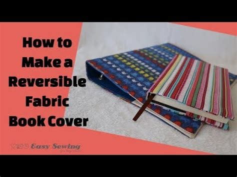 upholstery bible complete step by step how to sew a reversible fabric book cover step by step tutorial youtube