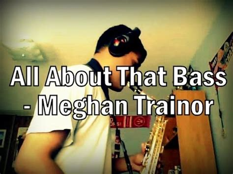all about that bass usrc1140178 meghan trainor all about that bass meghan trainor alto sax cover w