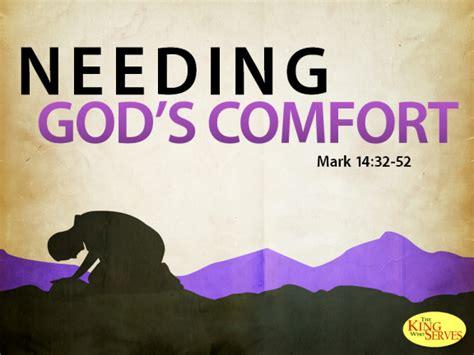 god s comfort needing god s comfort grace baptist church anderson in