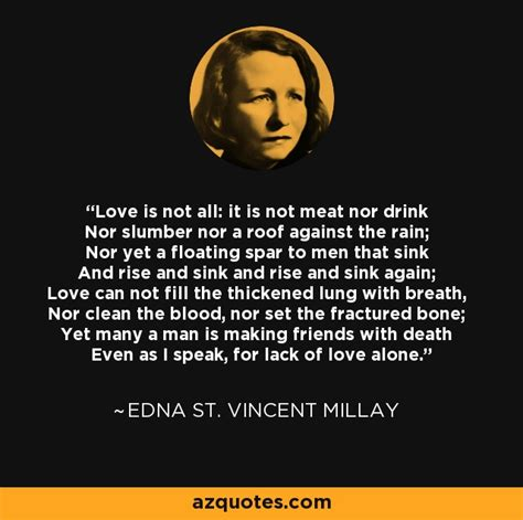 Edna St Vincent Millay Quotes edna st vincent millay quote is not all it is not