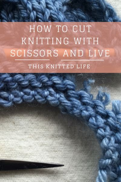 cutting knitting how to attack your knitting with scissors and live