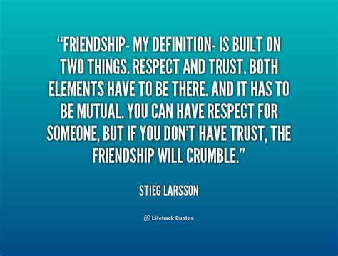 friendship meaning quotes friendship my definition is built on two things