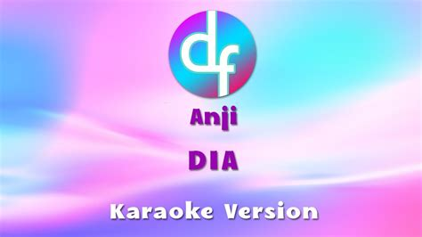dia anji mp3 download anji dia karaoke lirik instrumental youtube