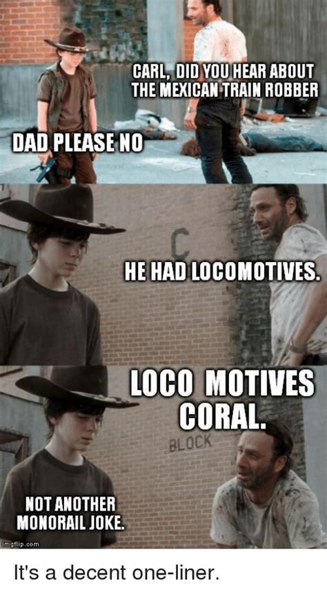 Decent Meme - carl did you hear about the mexican train robber dad