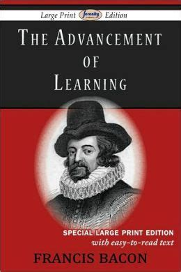 the advancement of learning books the advancement of learning by francis bacon